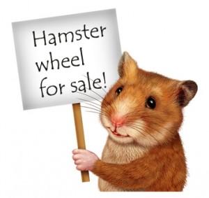 © freshidea - Fotolia.com Getting Off the Hamster Wheel